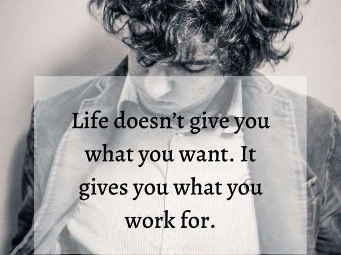 Life doesn't give you what you want