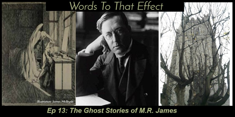 MR James Ghost Stories Words To That Effect Podcast