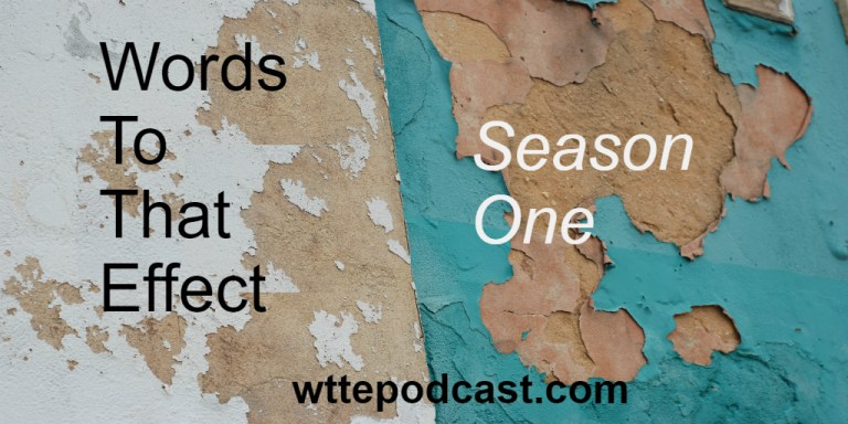Words To That Effect Season 1