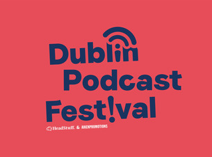 dublin podcast festival - words to that effect live show
