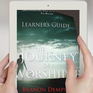 The Journey of a Worshiper (Learner's Guide / Bible Study)
