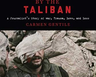 Carmen Gentile is one of those annoying individuals whose cup is always half full and therefore his book Blindsided by the Taliban rammed with adventures, derring do and anecdotes of being an impecunious freelancer on the frontlines