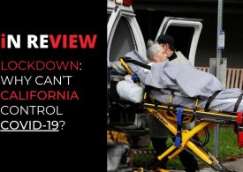 In Review: Back in Lockdown Whilst Film Productions Keep Working: Why Can't California Control Covid-19?