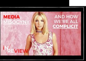 Britney: Media, Misogyny and how we're all complicit