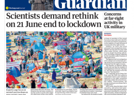 The Guardian - Rethink 21 June, speed up second doses - scientists