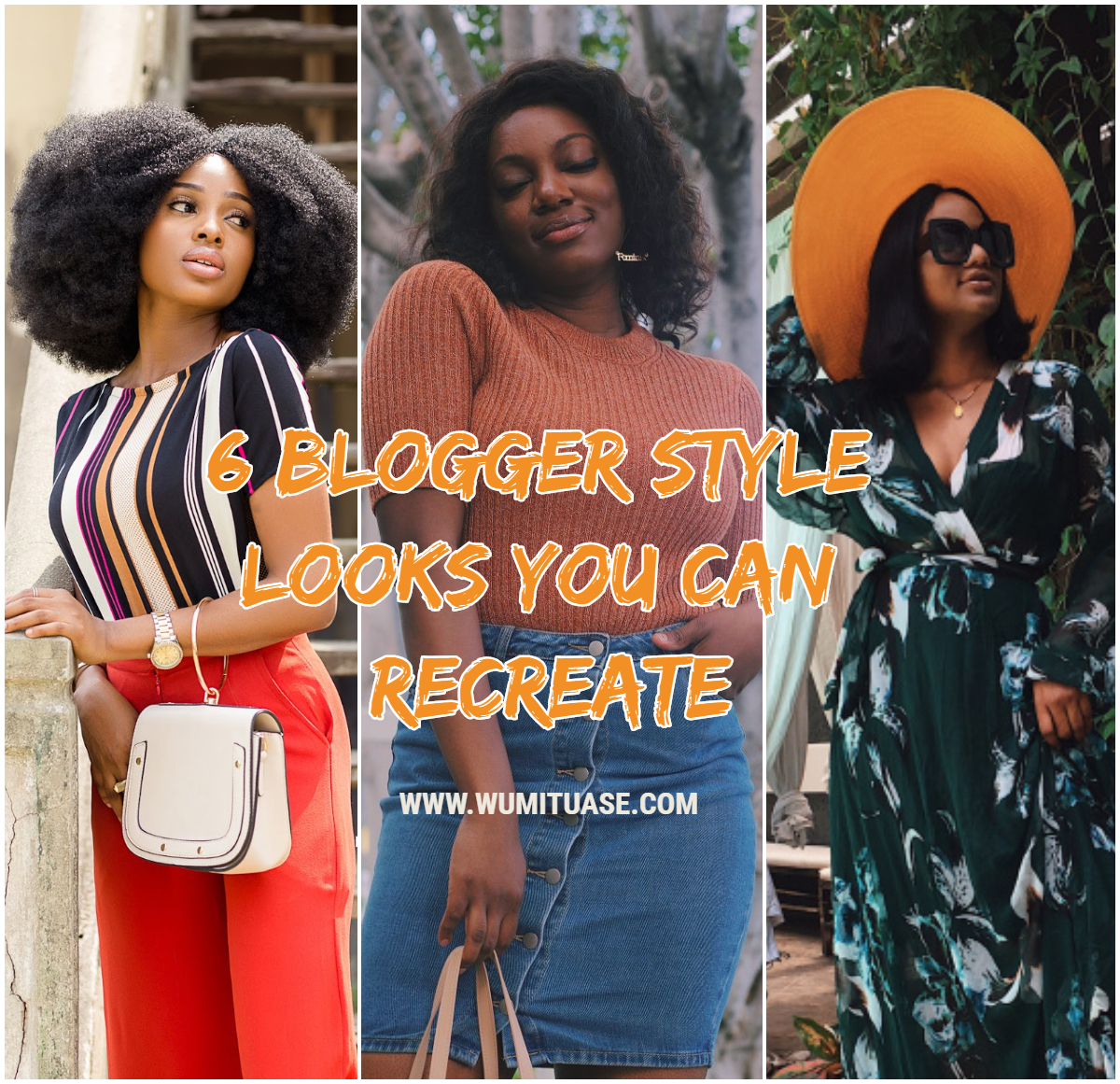 Blogger Style- 6 Looks That Are Easy To Recreate