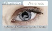 Witnessing Whiteness [p2]