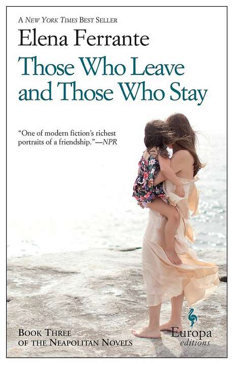 """""""Those Who Leave and Those Who Stay"""" Photo: Europa Editions"""