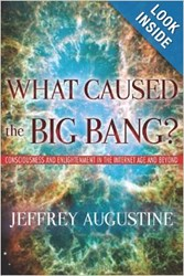 "Front Cover of Jeffrey Augustine's book ""What Caused the Big Bang?"""