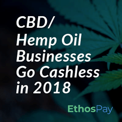 CBD/Hemp Oil Businesses Go Cashless In 2018
