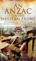 An Anzac on the Western Front: Personal Recollections of an Austrian Infantryman from 1916 to 1918