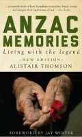 Anzac Memories: Living with the Legend (Second Edition)