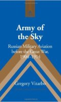 Army of the Sky: Russian Military Aviation before the Great War, 1904-1914