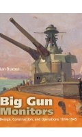 Big Gun Monitors: Design, Construction and Operations 1914-1945