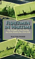 Fishermen in Wartime: The Struggle at Sea During the First World War