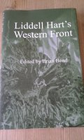 Liddell Hart's Western Front: Impressions of the Battle of the Somme with War Letters, Diary and Occasional Notes Written On Active Service in France and Flanders 1915 and 1916