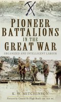 Pioneer Battalions of the Great War