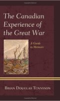The Canadian Experience of the Great War: A Guide to Memoirs