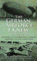 The German Airforce I Knew, 1914-1918