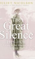The Great Silence: 1918-1920 Living in the Shadow of the Great War