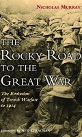 The Rocky Road to the Great War: The Evolution of Trench Warfare to 1914