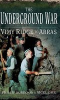 The Underground War: Vimy Ridge to Arras