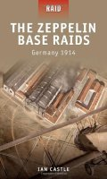 The Zeppelin Base Raids: Germany 1914
