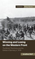 Winning and Losing on the Western Front: The British Third Army and the Defeat of Germany in 1918