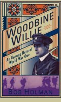 Woodbine Willie: Unsung Hero of World War One