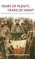 Years of Plenty, Years of Want:  France and the Legacy of the Great War