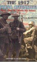 1917 Spring Offensives: Arras, Vimy, le Chemin des Dames
