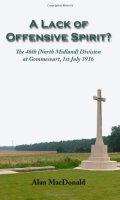 A Lack of Offensive Spirit?: The 46th (North Midland) Division at Gommecourt, 1st July 1916
