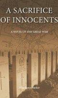 A Sacrifice of Innocents: A Novel of the Great War