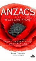 ANZACS on the Western Front: The Australian War Memorial Battlefield Guide