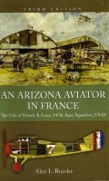 An Arizona Aviator in France: The Life of Ernest A. Love, 147th Aero Squadron, USAS