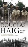 Architect of Victory: Douglas Haig