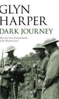 Dark Journey: Three Key New Zealand Battles of the Western Front