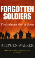 Forgotten Soldiers: Irishmen Shot at Dawn