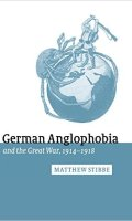German Anglophobia in the Great War, 1914-1918