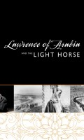Lawrence of Arabia and the Light Horse, Australian War Memorial