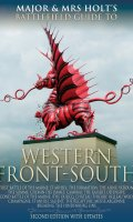 Major and Mrs. Holt's Battlefield Guide: Western Front – South