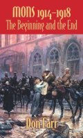 Mons, 1914-1918: The Beginning and the End