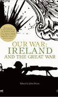 Our War: Ireland in the Great War
