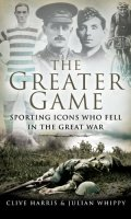 The Greater Game: Sporting Icons Who Fell in the Great War