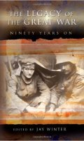 The Legacy of the Great War: Ninety Years On