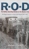 The Railway Operating Division on the Western Front: The Royal Engineers in France and Belgium 1915-1919