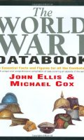 The World War I Databook: The Essential Facts and Figures for all the Combatants