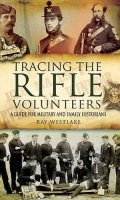 Tracing the Rifle Volunteers: A Guide for Military & Family Historians