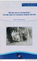 We Who Are So Cosmopolitan: the War Diary of Constance Graeffe