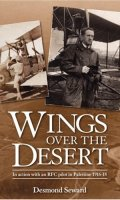 Wings over the Desert: In Action with an RAF Pilot in Palestine, 1916-18